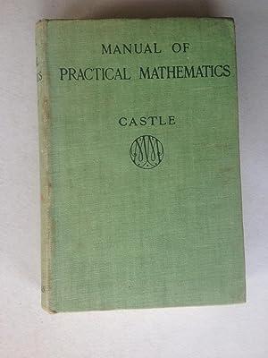A Manual of Practical Mathematics: Frank Castle