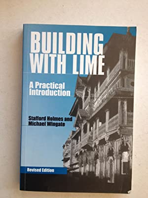 Building with Lime: A Practical Introduction: Stafford Holmes, Michael