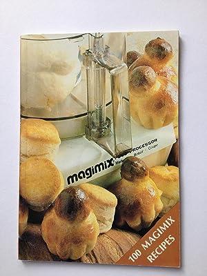 100 Magimix Recipes: Magimix