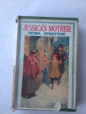 """Jessica's Mother A Sequel to """"Jessica's First: Hesba Stretton"""
