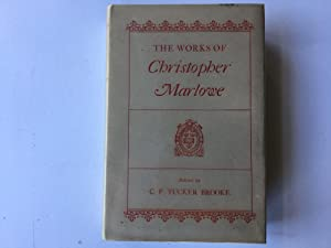 The Works of Christopher Marlowe: C F Tucker