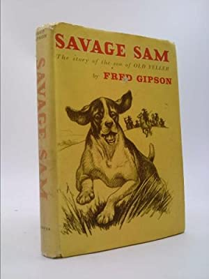 Savage Sam The Story of the Son: Gipson, Fred
