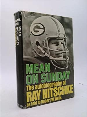 Mean on Sunday; the Autobiography of Ray: Ray Nitschke