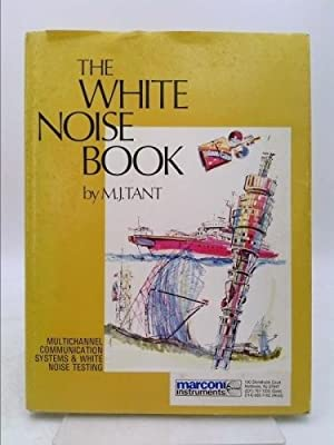 White Noise Book: Multichannel Communication Systems and: M.J. Tant