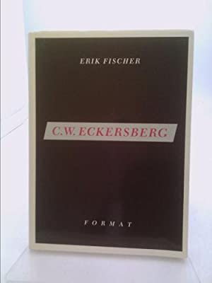 C.W. Eckersberg: His mind and times (Format): Fischer, Erik