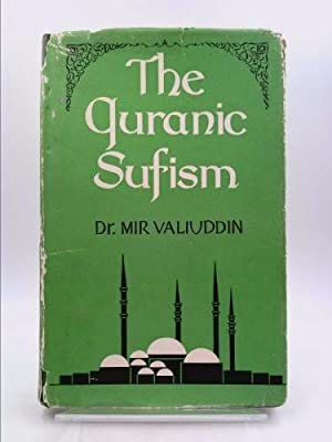 The Quranic Sufism: Mir Valiuddin.