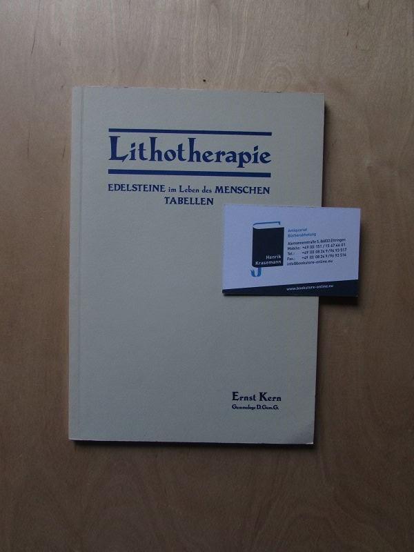 Lithotherapie - Edelsteine im Leben des Menschen.: Kern, Ernst: