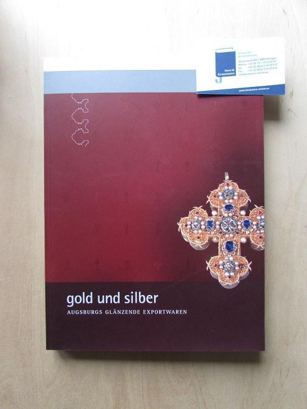 gold und silber augsburgs gl nzende exportwaren katalog zur sonderausstellung im. Black Bedroom Furniture Sets. Home Design Ideas