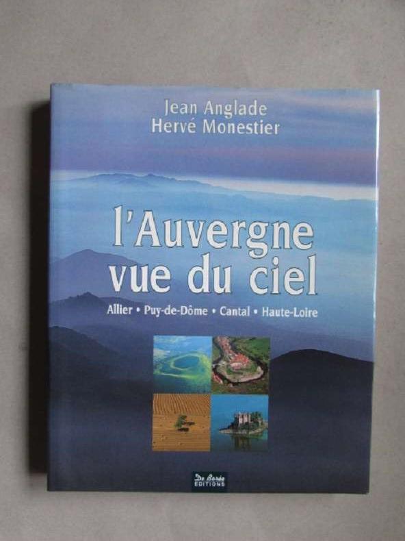 L'Auvergne vue du ciel - Allier, Puy-de-Dôme,: Anglade, Jean und