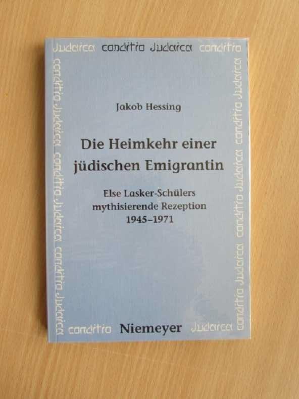 Die Heimkehr einer Jüdischen Emigranten: Else Lasker-Schülers Rezeption 1945 bis 1971 (Conditio Judaica)