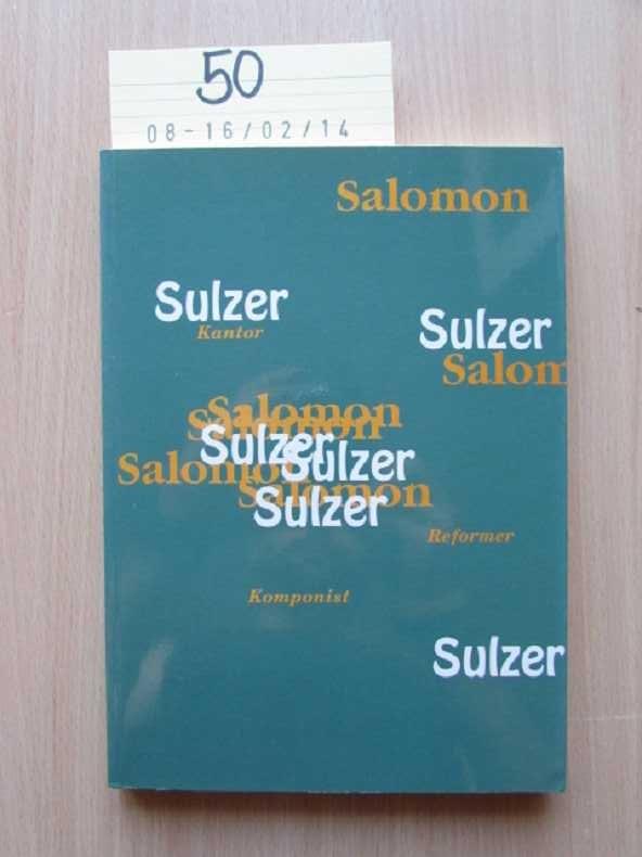 Salomon Sulzer - Kantor, Komponist, Reformer Katalog: Purin, Bernhard: