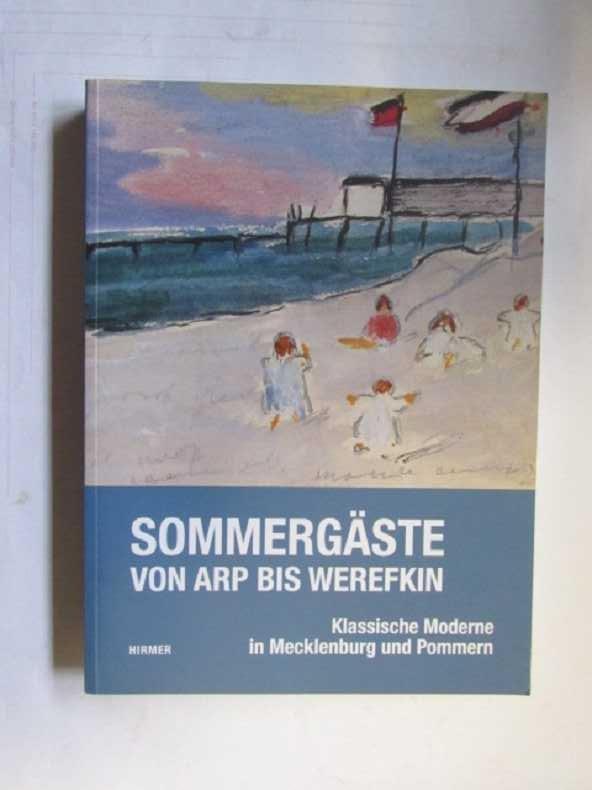 Sommergäste - Von Arp bis Werefkin (Klassische Moderne in Mecklenburg und Pommern) - Napp, Antonia, Kornelia Röder Katrin Arrieta u. a.