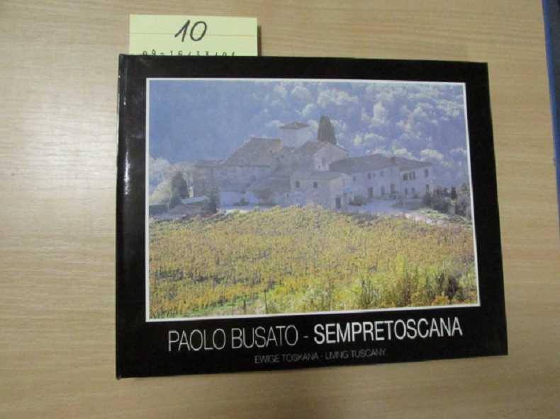 Paolo Busato - Sempretoscana - Ewige Toskana - Busato, Paolo