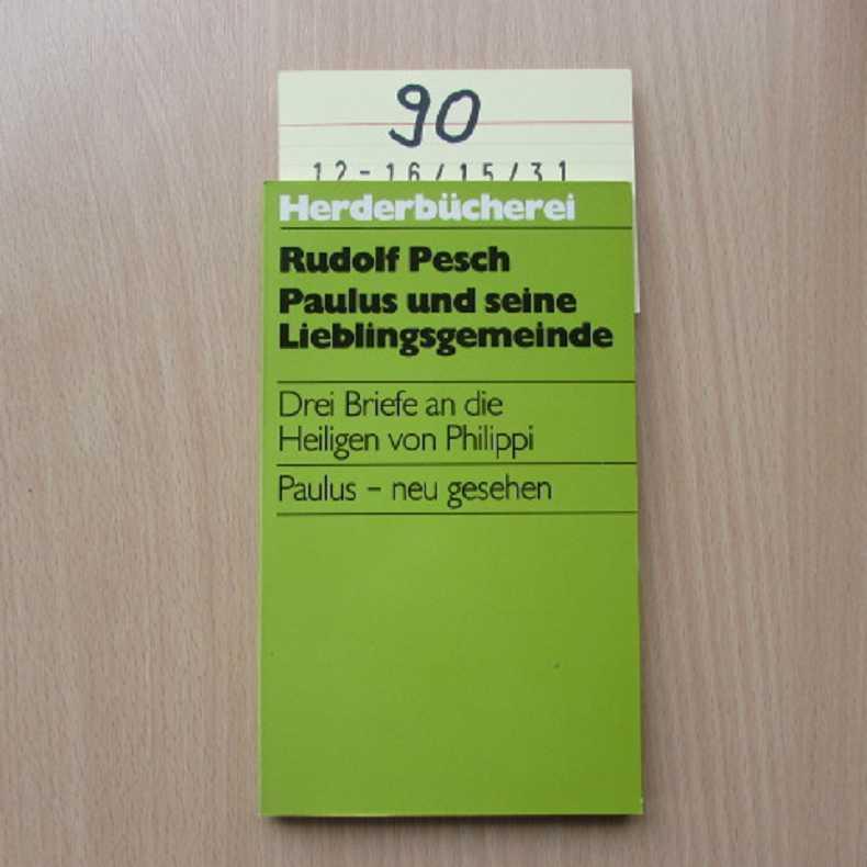 3 Briefe an d. Heiligen von Philippi.: Pesch, Rudolf: