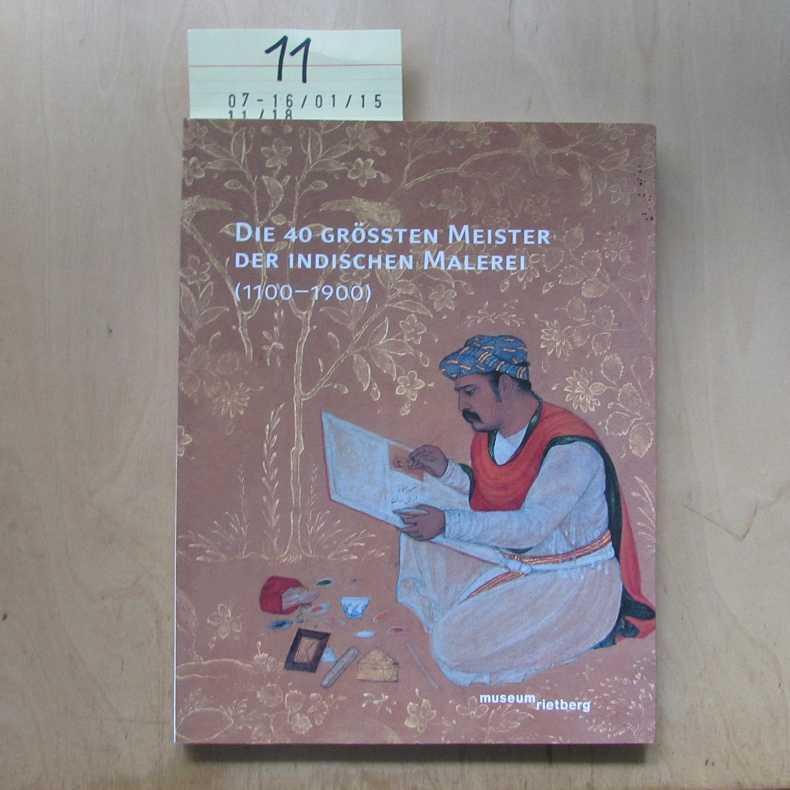 1100-1900 - Die 40 grössten Meister der indischen Malerei - Britschgi, Jorrit