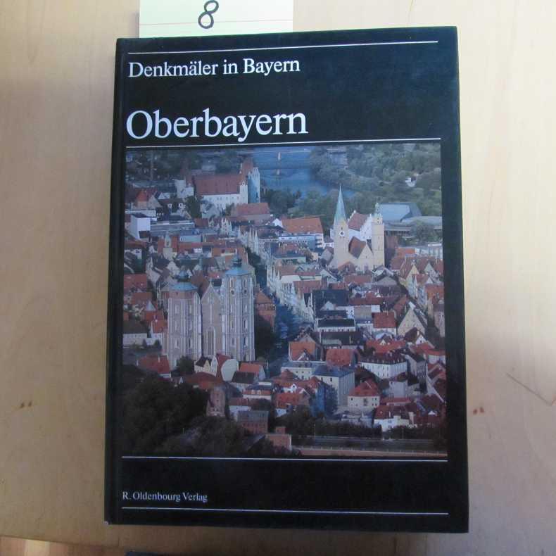 Denkmäler in Bayern - Band 1.2: Oberbayern: Neu, Wilhelm: