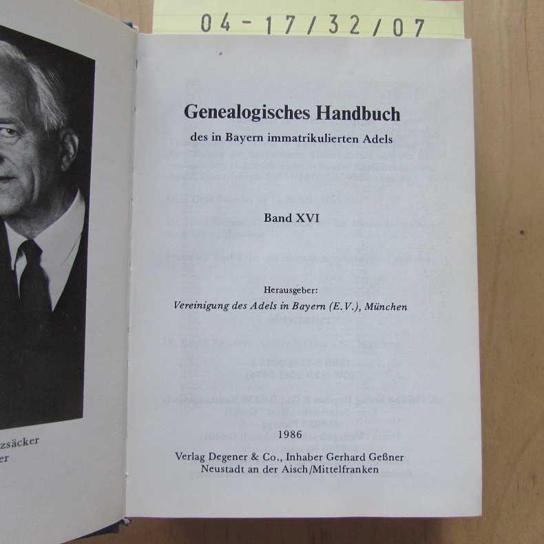 Genealogisches Handbuch des in Bayern immatrikulierten Adels - Band XVI - Körner, Hans und Otto Gf Basselet de La Rosee