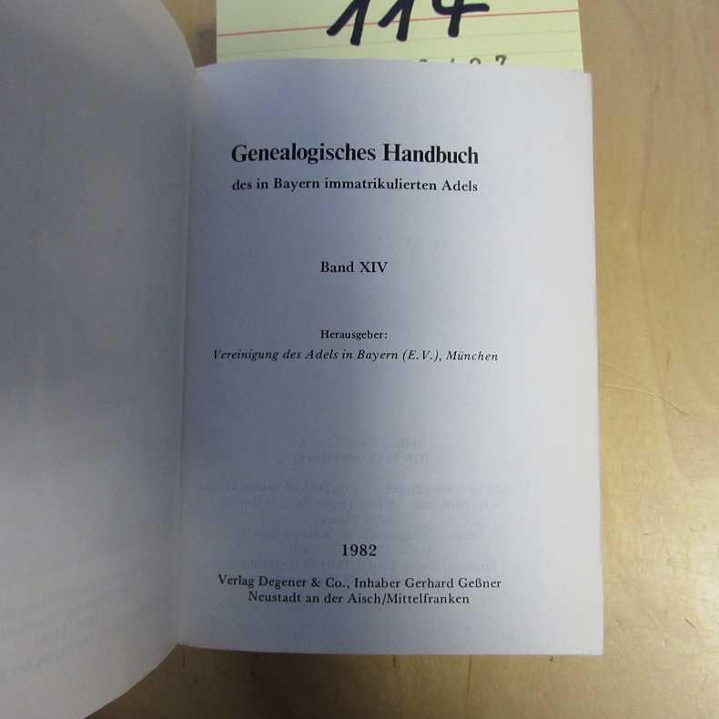 Genealogisches Handbuch des in Bayern immatrikulierten Adels - Band XIV - Pechmann, Adalbert Frhr v. und Vereinigung des Adels in Bayern