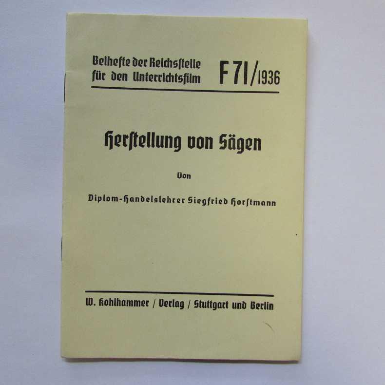 Herstellung von Sägen - Beihefte der Reichsstelle: Horstmann, Siegfried: