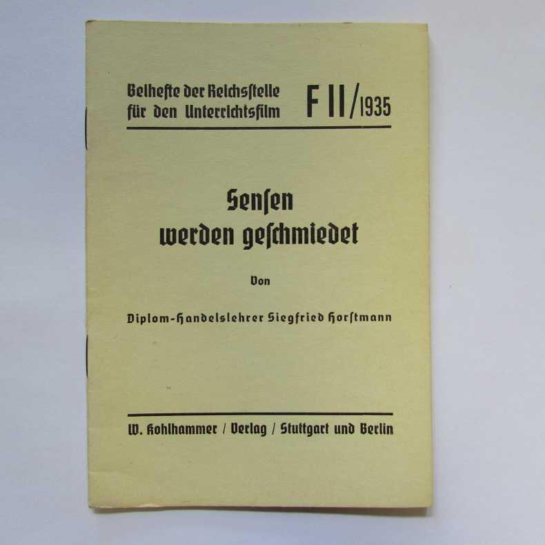 Sensen werden geschmiedet - Beihefte der Reichsstelle: Horstmann, Siegfried: