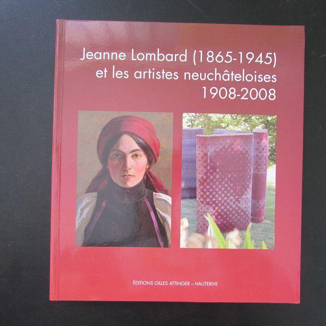Jeanne Lombard 1965-1945 et les artistes neuchateloises: Tschopp, Walter und