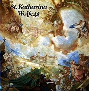 Sankt Katharina Wolfegg: Ein Barockjuwel erzählt: Schmid, Otto: