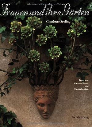 Frauen und ihre Gärten: Seeling, Charlotte, Corinne