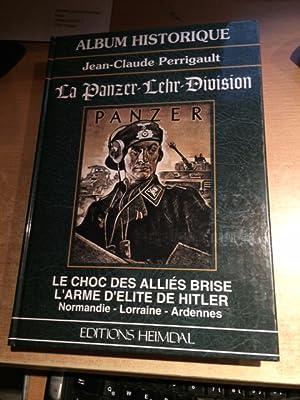 La panzer - Lehr-Division (Le choc des: Perrigault, Jean-Claude: