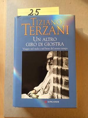 Un altro giro di giostra - Viaggio: Terzani, Tiziano: