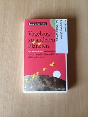 Vogelzug zu anderen Planeten - Der kleine: Troller, Georg Stefan
