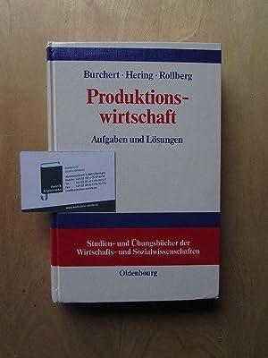 Produktionswirtschaft - Aufgaben und Lösungen: Rollberg, Roland, Thomas
