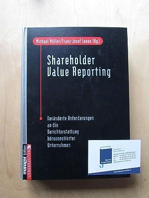 Shareholder Value Reporting - Veränderte Anforderungen an die Berichterstattung börsennotierter ...