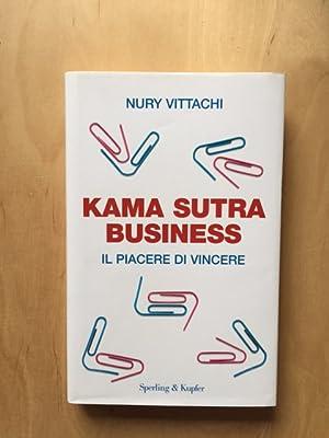 Kama sutra business - Il piacere di: Vittachi, Nury: