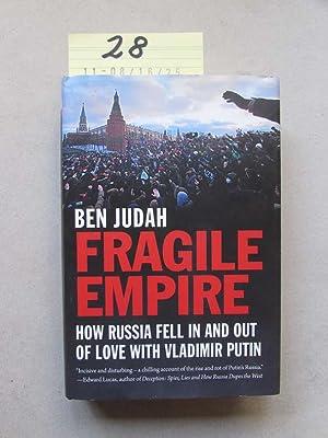 Fragile Empire - How Russia Fell in: Judah, Ben: