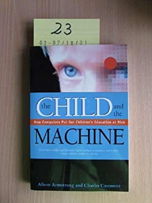 The Child and the Machine - How: Armstrong, Alison and