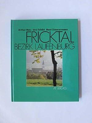 Fricktal - Band 2: Bezirk Laufenburg (signierte: Heiz, Arthur, Ursi