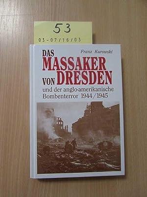 Das Massaker von Dresden und der anglo-amerikanische: Kurowski, Franz: