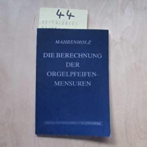 Die Berechnung der Orgelpfeifen-Mensuren - Vom Mittelalter: Mahrenholz, Christhard: