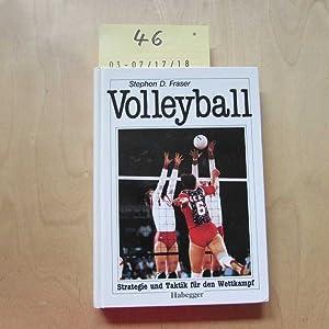 Volleyball - Strategie und Taktik für den: Fraser, Stephen D.: