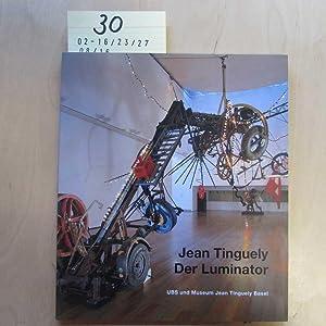Jean Tinguely - Der Luminator: Tinguely, Jean und