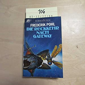 Die Rückkehr nach Gateway ( Science Fiction).: Pohl, Frederik: