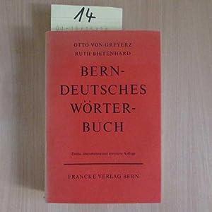 Berndeutsches Wörterbuch - Für die heutige Mundart: Greyerz, von Otto: