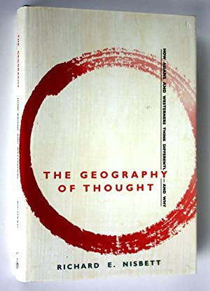 The Geography of Thought: How Asians and: Richard E.Nisbett