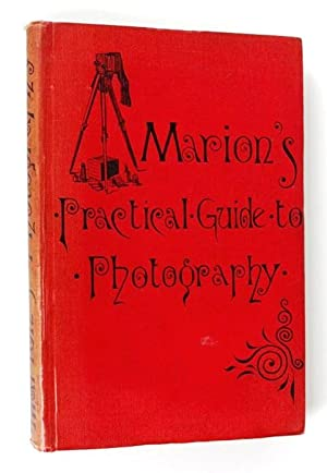 Practical Guide to Photography: Marion & Co