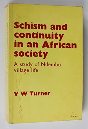Schism and continuity in an African society.: V.W.Turner