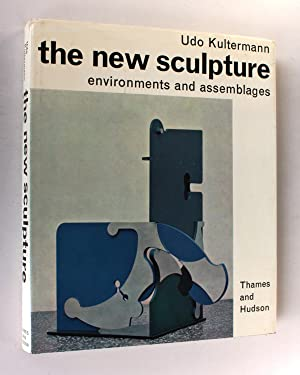 The new sculpture: Environments and assemblages: Udo Kultermann