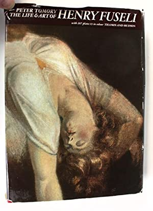 The Life and Art of Henry Fuseli: Tomory, Peter
