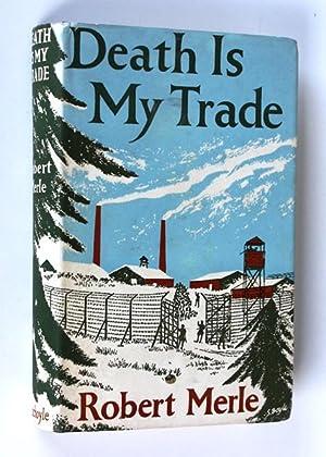 Death is my trade: Merle, Robert