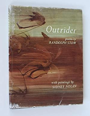 Outrider. Poems 1956-1962. With paintings by Sidney Nolan: Randolph Stow
