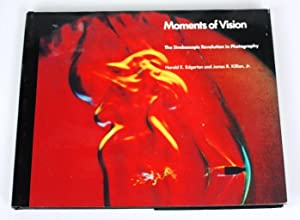 Moments of Vision. The Stroboscopic Revolution in Photography: H.E. Edgerton, J.R.Killian Jr